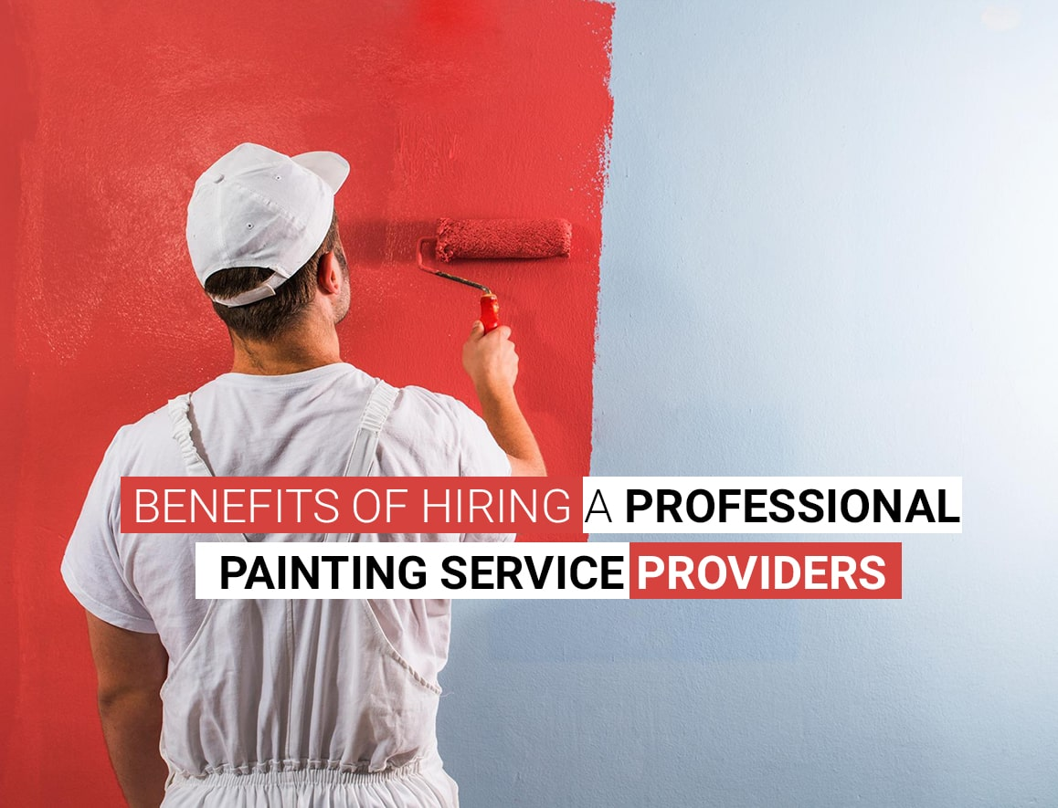 Benefits of hiring a Professional Painting Service Providers-min